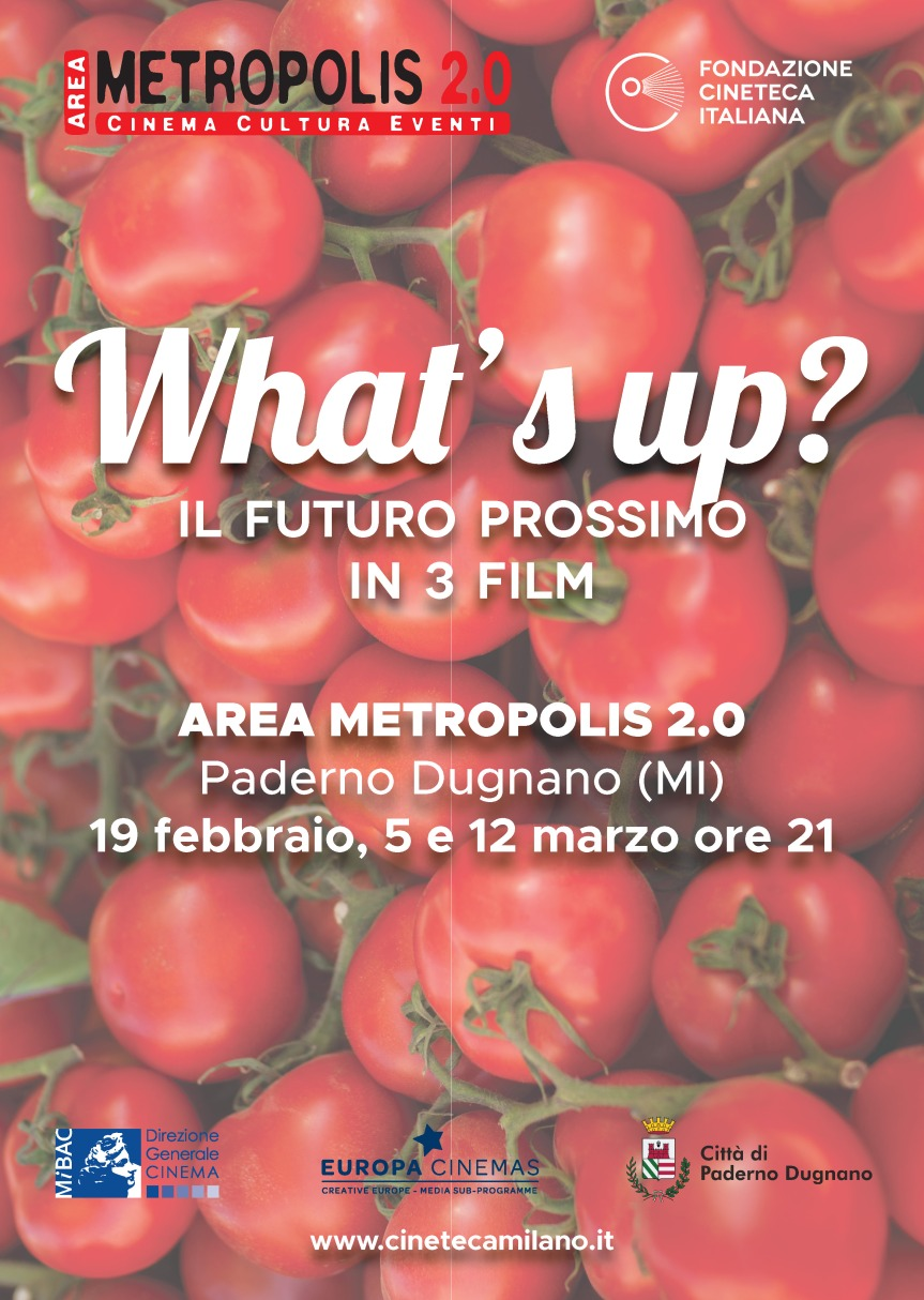 What's up? – IL FUTURO PROSSIMO IN 3 FILM